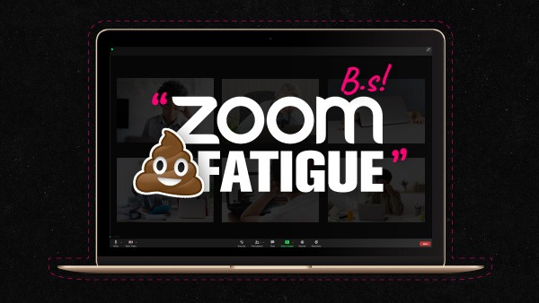 Zoom Fatigue - BS - Missing Link